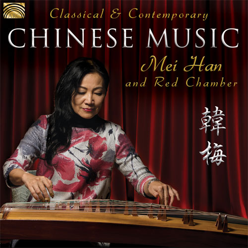 Mei Han & Red Chamber - Classical & Contemporary Chinese Music