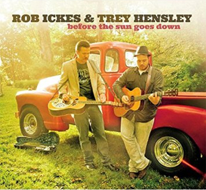 Rob Ickes y Trey Hensley - Before the Sun Goes Down