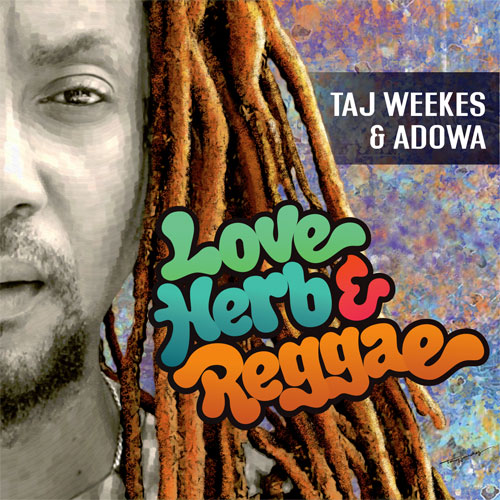 Taj Weekes - Love Herb & Reggae